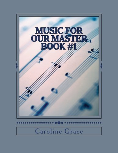 Music For Our Master #1: Piano Book #1 (Learning Hymns) (Volume 1)