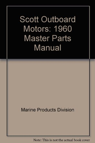 Scott Outboard Motors: 1960 Master Parts Manual