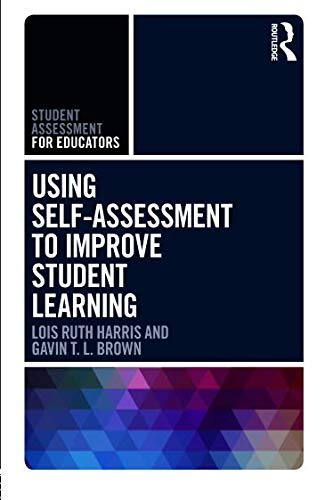 Using Self Assessment to Improve Student Learning (Student Assessment for Educators)