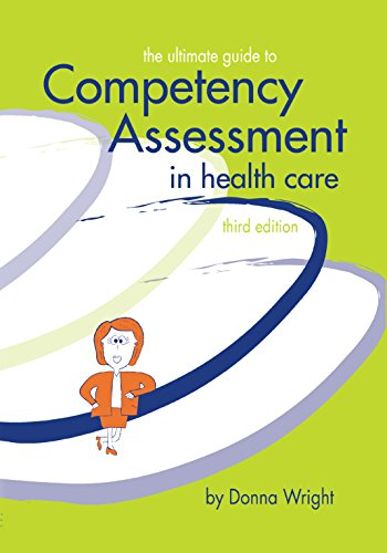 (The Ultimate Guide to Competency Assessment in Health Care (Wright, Ultimate Guide to Competency Assessment in Health Care) )