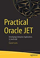 Practical Oracle JET: Developing Enterprise Applications in JavaScript Front Cover