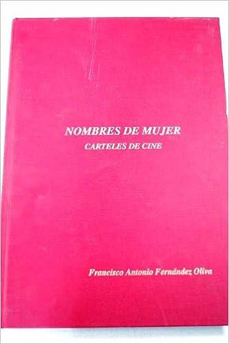 Nombres De Mujer/ Names of Women: Carteles De Cine/ Film ...