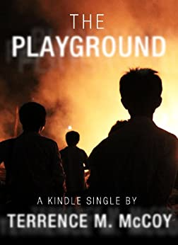 The Playground (Kindle Single) by [McCoy, Terrence M.]