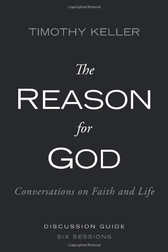 The Reason for God Discussion Guide: Conversations on Faith and Life ()
