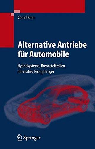 Alternative Antriebe für Automobile: Hybridsysteme, Brennstoffzellen, alternative Energieträger (VDI-Buch) (German Edition) pdf