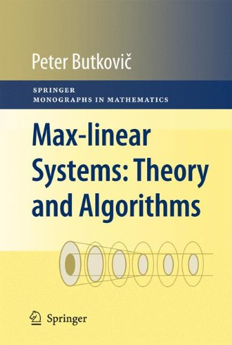 Max Linear Systems  Theory And Algorithms  Springer Monographs In Mathematics