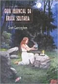 Guia Essencial Da Bruxa Solitaria - 9788585351687 - Livros