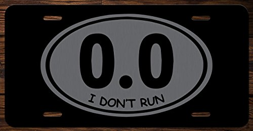 I Don't Run 0.0 Funny Vanity Front License Plate Tag KCE001