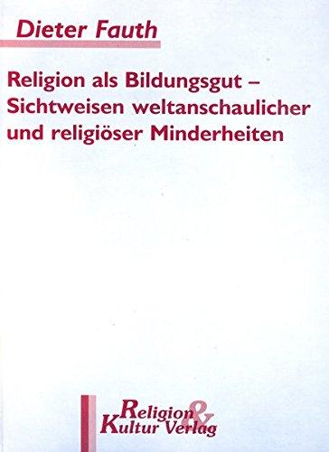 Religion als Bildungsgut - Sichtweisen weltanschaulicher und religiöser Minderheiten