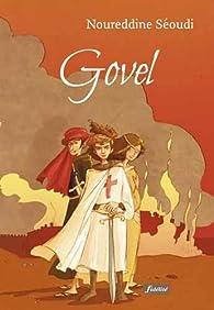 Govel : La voie du chevalier par Noureddine Séoudi