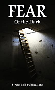 FEAR: Of the Dark (English Edition) por [Woolf, Alex, Gutiérrez, Juan J., Kramhøft, Lars, Blackthorn, Rose, Jones, Jovan, Lamb, Lisamarie, Olson, Jon, O'Shea, Zachary, Steinhagen, Jon]