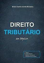 Direito Tributário em tópicos - Teoria, Jurisprudência e Questões (2020)