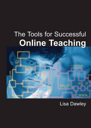 The Tools for Successful Online Teaching by Lisa Dawley (2007-01-30)