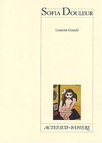 Sofia Douleur par Gaudé