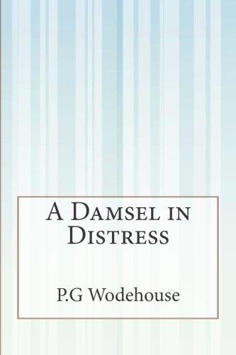 Read Online A Damsel in Distress pdf epub