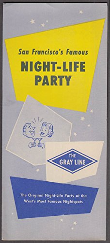 San Francisco's Famous Night-Life Party Gray Line Bus Tour folder 1950s