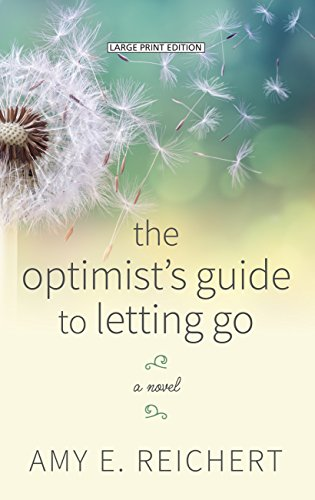 The Optimist's Guide to Letting Go (Thorndike Press Large Print Women's Fiction)