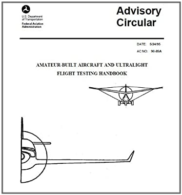 AMATEUR-BUILT AIRCRAFT AND ULTRALIGHT FLIGHT TESTING HANDBOOK ON KINDLE Federal Aviation Administration (FAA)