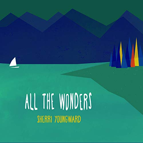 Sherri Youngward - All the Wonders 2018