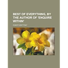 Best of everything, by the author of 'Enquire within'