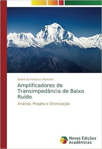 Amplificadores de Transimpedância de Baixo Ruído: Análise, Projeto e Otimização (Portuguese Edition): André da Fontoura Ponchet: 9783330998179: Amazon.com: ...