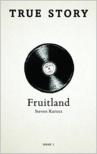 Fruitland (True Story Book 1)