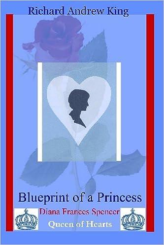 Blueprint of a princess diana frances spencer queen of hearts mr blueprint of a princess diana frances spencer queen of hearts mr richard andrew king mr shannon yarbrough 9780931872068 amazon books malvernweather Images