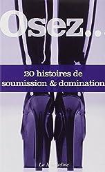 Osez 20 histoires de soumission & domination