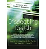 img - for [ Dissecting Death: Secrets of a Medical Examiner[ DISSECTING DEATH: SECRETS OF A MEDICAL EXAMINER ] By Zugibe, Frederick ( Author )Jul-18-2006 Paperback book / textbook / text book