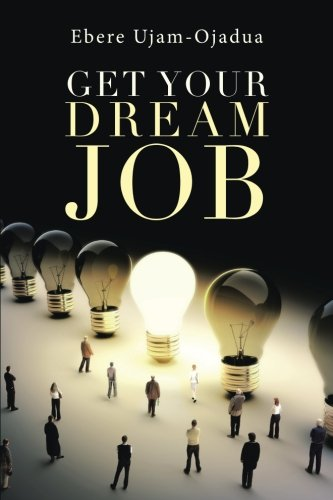 Get Your Dream Job by AuthorHouse