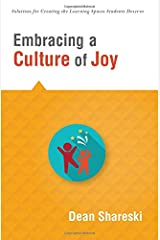 Embracing a Culture of Joy: How Educators Can Bring Joy to Their Classrooms Each Day