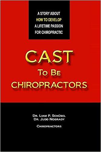 Cast to be chiropractors liam schbel judd nogrady david cast to be chiropractors liam schbel judd nogrady david fosbenner 9780615556109 amazon books fandeluxe Gallery