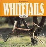 Whitetails for Kids, Tom Wolpert, 1559710861