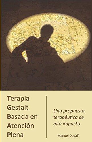 Terapia Gestalt Basada en Atencion Plena (Spanish Edition) [Manuel Dovali] (Tapa Blanda)