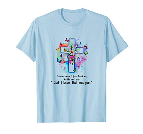 God I Know That Was You - Jesus T Shirt