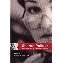 Sharon Pollock: First Woman of Canadian Theatre
