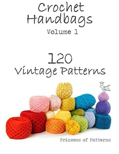 (Crochet Handbags Volume 1: 120 Vintage Patterns)