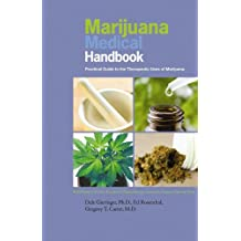Marijuana Medical Handbook: Practical Guide to Therapeutic Uses of Marijuana