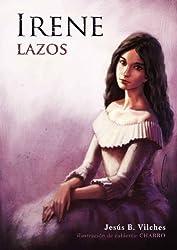 Lazos (Irene nº 1) (Spanish Edition)