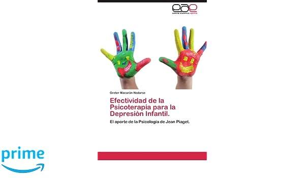 Efectividad de La Psicoterapia Para La Depresion Infantil.: Amazon.es: Greter Macur N. Nodarse, Greter Macuran Nodarse: Libros