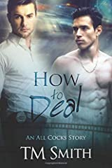 How to Deal: How to Deal An All Cocks Story book #3 (All Cocks Stories) (Volume 3)