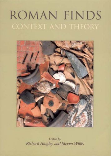 Roman Finds: Context and Theory by Richard Hingley (2005-04-20)