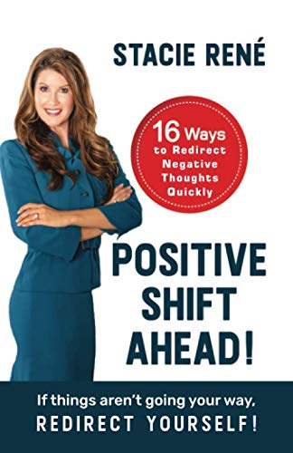 Positive Shift Ahead!: If things aren't going your way, redirect yourself!
