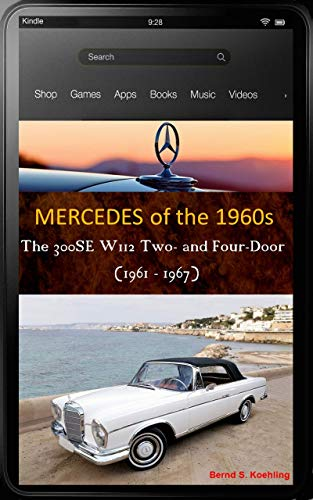 Mercedes-Benz, The 1960s, 300SE and SEC W112 with buyer's guide and chassis number, data card explanation: 300SE, SE lang, Cabriolet and Coupe, updated March 2018 and with many recent color photos