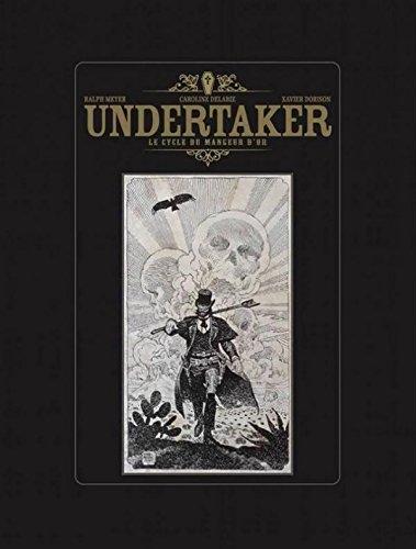 Undertaker - tome 1 & 2 : Le cycle du mangeur dor [Tirage de tête]