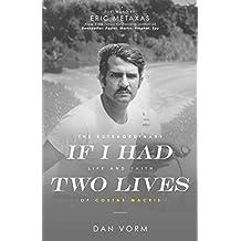 If I Had Two Lives: The Extraordinary Life and Faith of Costas Macris
