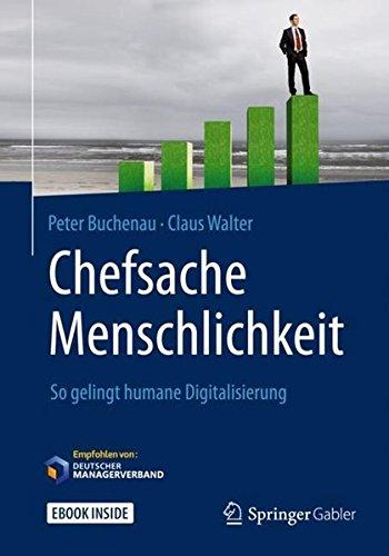 Chefsache Menschlichkeit: So gelingt humane Digitalisierung