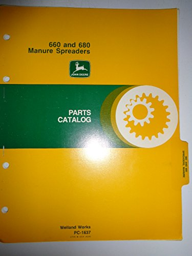 Spreaders Parts Catalog (John Deere 660 and 680 Manure Spreader Parts Catalog Manual PC1637 10/77)