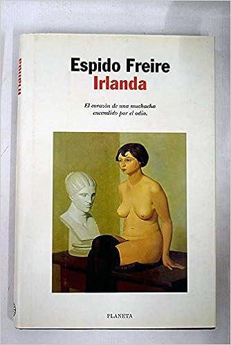 Irlanda (Spanish Edition): Espido Freire: 9788408023890: Amazon.com: Books