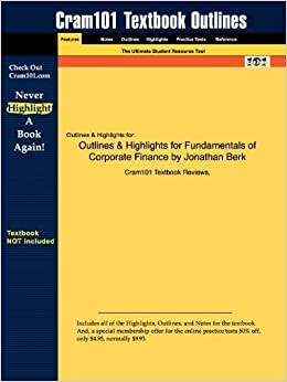 Book Outlines & Highlights for Fundamentals of Corporate Finance by Jonathan Berk by Cram101 Textbook Reviews (2009-10-28)